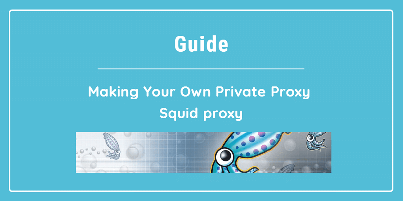 Set up Private Proxy with Squid proxy