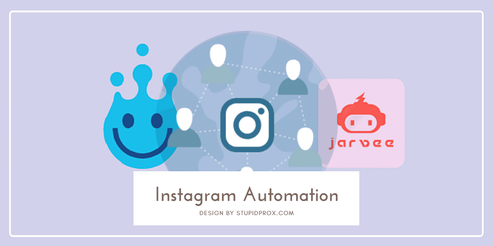 Jarvee and Luminati for InstagramAutomation