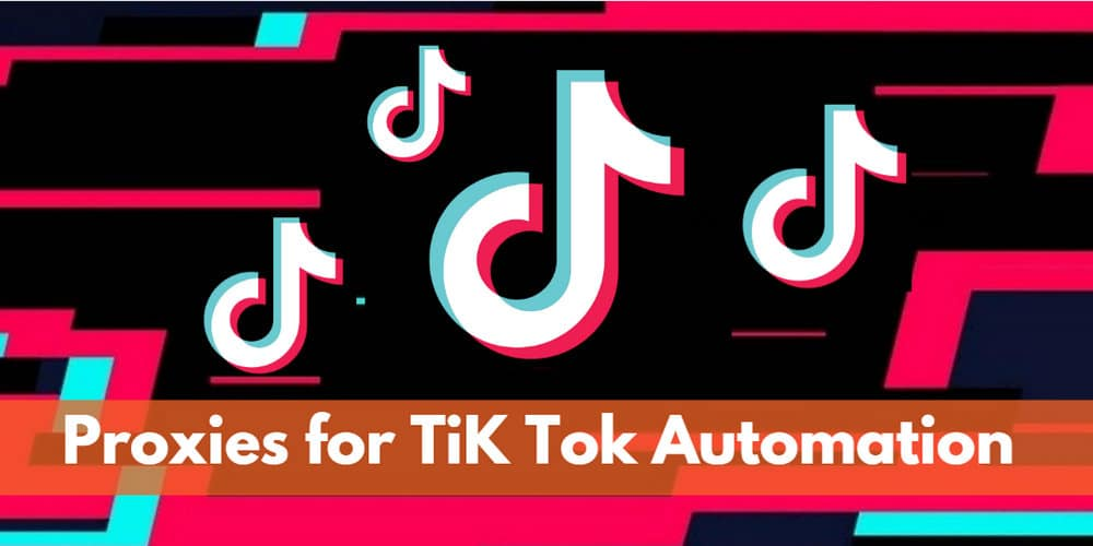 proxies for Tik Tok automation