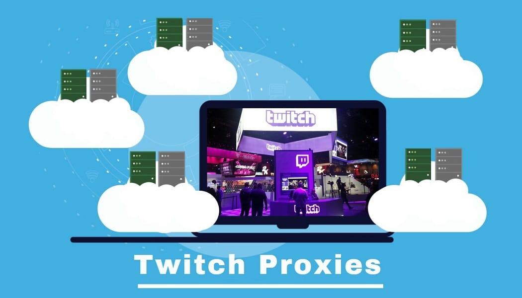 Best Twitch Proxies